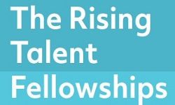 The Rising Talent Fellowships