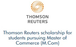 Thomson Reuters scholarship for students pursuing Master of Commerce (M.Com)