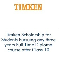 Timken Scholarship for Students Pursuing any three years Full Time Diploma course after Class 10