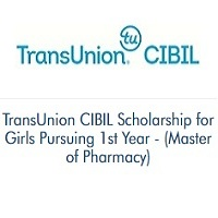 TransUnion CIBIL Scholarship for Girls Pursuing 1st Year -Master of Pharmacy