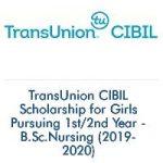 TransUnion CIBIL Scholarship for Girls Pursuing 1st/2nd Year - B.Sc.Nursing (2019-2020)