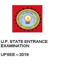 U.P. STATE ENTRANCE EXAMINATION UPSEE – 2019