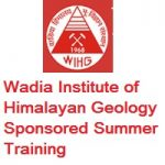 Wadia Institute of Himalayan Geology Sponsored Summer Training