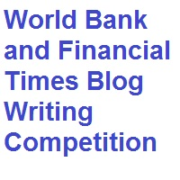 World Bank and Financial Times Blog Writing Competition